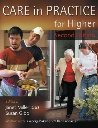 Care in Practice for Higher by Miller, Janet, Baker, George, Graham, Doris, Lancaster, Elle 2nd (second) Revised Edition (2007)