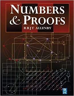 Book Numbers and Proofs (Modular Mathematics Series) 1st edition by Allenby, Reg (1997)