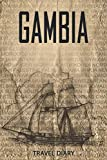 Gambia Travel Diary: Travel and vacation diary for Gambia. A logbook with important pre-made pages and many free sites for your travel memories. For a present, notebook or as a parting gift