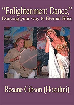"""Enlightenment Dance,"" Dancing your way to Eternal Bliss by [Rosane Gibson (Hozuhni)]"
