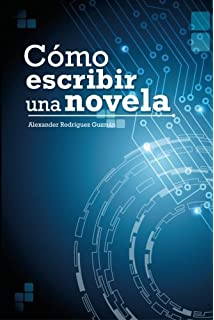 Cómo Escribir una Novela (Spanish Edition)