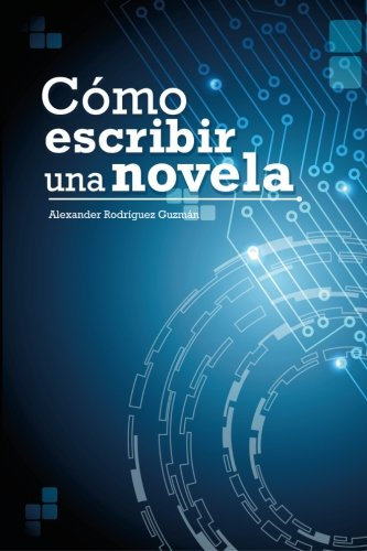como-escribir-una-novela-spanish-edition
