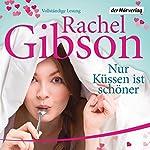 Nur Küssen ist schöner | Rachel Gibson