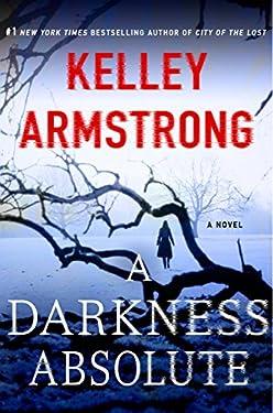 A Darkness Absolute: A Rockton Novel (Casey Duncan Novels Book 2)