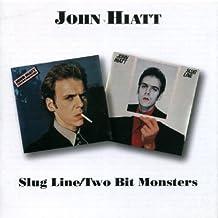 Slugline/Two Bit Monsters /  John Hiatt