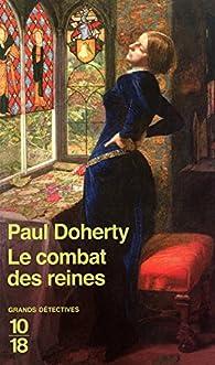 Le combat des reines par Paul  C. Doherty