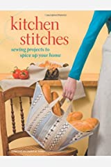 Kitchen Stitches: Sewing Projects to Spice Up Your Home Paperback