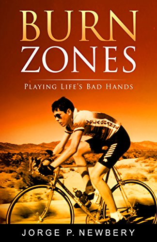 Burn Zones: Playing Life's Bad Hands by [Newbery, Jorge P.]