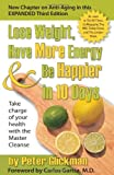 img - for Lose Weight, Have More Energy and Be Happier in 10 Days: Take Charge of Your Health with the Master Cleanse book / textbook / text book