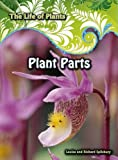 img - for Plant Parts (The Life of Plants) book / textbook / text book