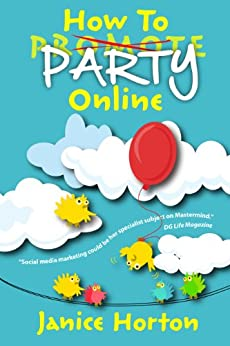 How To Party Online by [Horton, Janice]