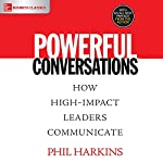 Powerful Conversations: How High Impact Leaders Communicate | Phil Harkens