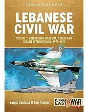 Lebanese Civil War. Volume 1: The Israeli Invasion, 1982
