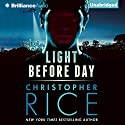 Light Before Day Audiobook by Christopher Rice Narrated by Cole Ferguson