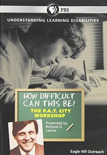 Richard Lavoie: How Difficult Can This Be? F.A.T. City--A Learning Disabilities Workshop (2013) DVD (T-shop International)