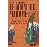 MOINE DE MAHOMET (LE) : L'ENTOURAGE JUDÉO-CHRÉTIEN À LA MECQUE AU VIEME SIÈCLE