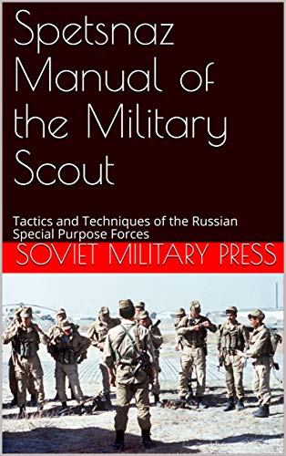 - Spetsnaz Manual of the Military Scout: Tactics and Techniques of the Russian Special Purpose Forces