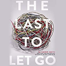 The Last to Let Go Audiobook by Amber Smith Narrated by Stephanie Einstein