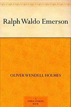 Ralph Waldo Emerson by [Holmes, Oliver Wendell]