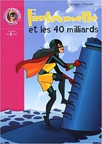 Fantômette, tome 37 : Fantômette et les 40 milliards par Chaulet