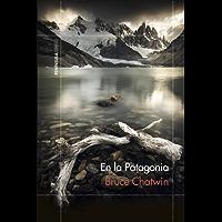 En la Patagonia (Spanish Edition)