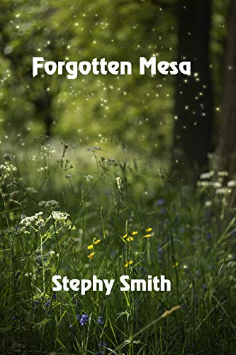 Forgotten Mesa by [Smith, Stephy]