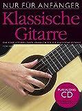 Nur Für Anfänger - Klassische Gitarre (Inkl. Cd): Lehrmaterial, CD für Gitarre