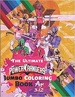 The Ultimate Power Rangers Jumbo Coloring Book Age 3-12 ...