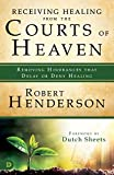 #6: Receiving Healing from the Courts of Heaven: Removing Hindrances that Delay or Deny Healing