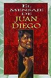 img - for Mensaje de Juan Diego - Rustica (Spanish Edition) book / textbook / text book