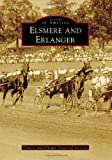 Elsmere and Erlanger, Elsmere Historical Society and Erlanger Historical Society, 0738566632