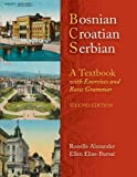 BOSNIAN, CROATIAN, SERBIAN: A TEXTBOOK, 2ND ED (PLUS FREE DV