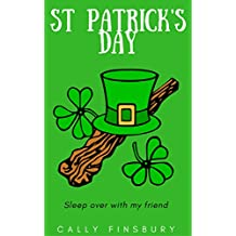 St Patrick's Day: Sleep over with my friend (British Values Book 2)