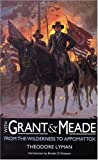 With Grant and Meade from the Wilderness to Appomattox, Theodore Lyman, 0803279353