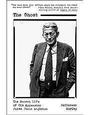 The Ghost: The Secret Life of CIA Spymaster James Jesus Angleton