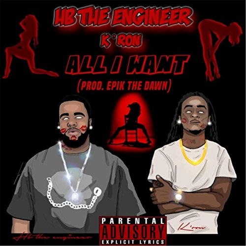 All i want feat k 39 ron explicit by hb the engineer on for I need an engineer