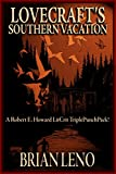 Lovecraft's Southern Vacation: A Robert E. Howard LitCrit TriplePunchPack!
