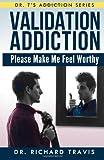 Validation Addiction, Richard Travis, 1494992086