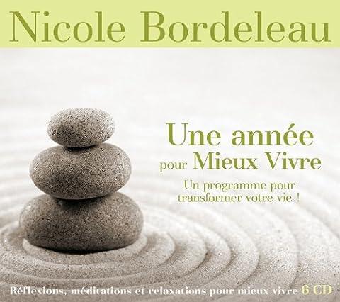 Une année pour Mieux Vivre: Un programme pour transformer votre vie- Réflexions, méditations et relaxations pour mieux (Nicole Bordeleau)