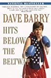 Dave Barry Hits Below the Beltway: A Vicious and Unprovoked Attack on Our Most Cherished Political Institutions