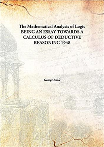 kindle e books the mathematical analysis of  the mathematical analysis of logicbeing an essay towards a calculus of deductive reasoning