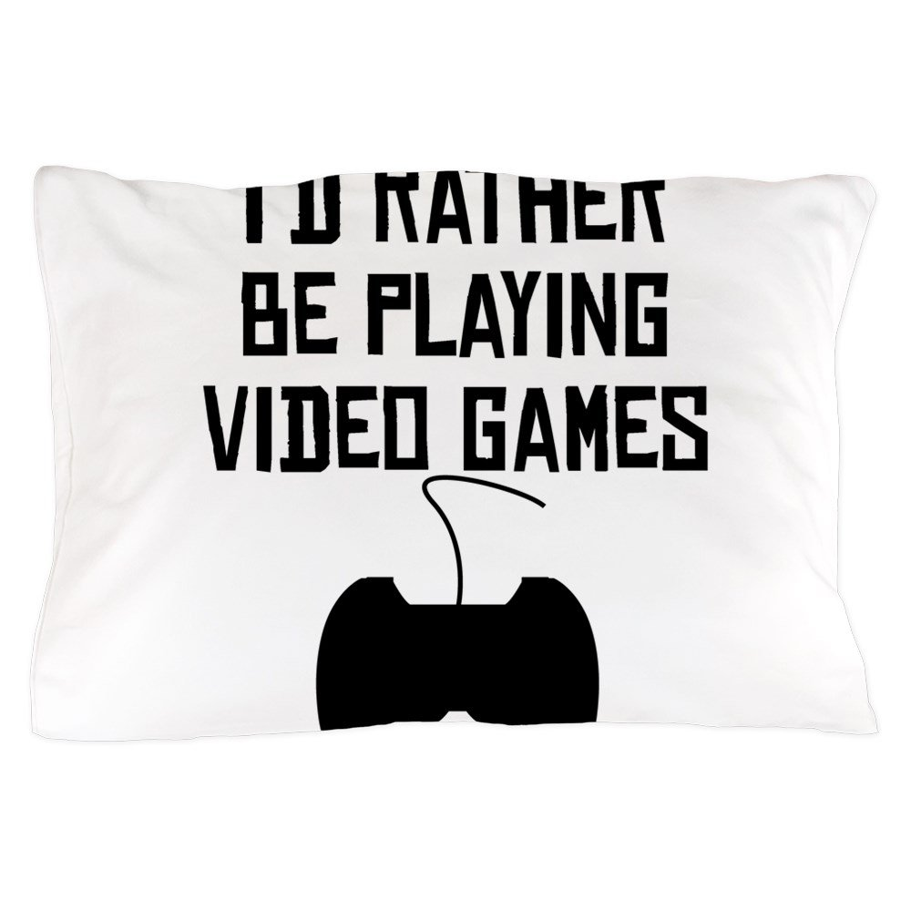 CafePress - Id Rather Be Playing Video Games - Standard Size Pillow Case, 20''x30'' Pillow Cover, Unique Pillow Slip