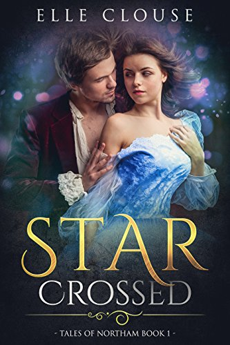 Star-Crossed (Tales of Northam Book 1)