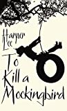 Front cover for the book To Kill a Mockingbird by Harper Lee