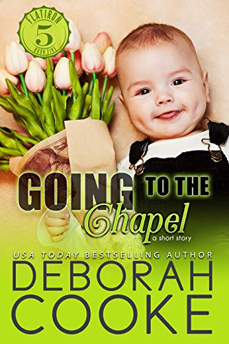 Going to the Chapel: Two Weddings & A Baby (Flatiron Five Book 5)