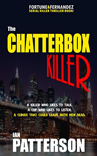 Pdf Mystery THE CHATTERBOX KILLER: A KILLER WHO LIKES TO TALK. A COP WHO LIKES TO LISTEN! A CLIMAX THAT COULD LEAVE BOTH MEN DEAD! (Fortune & Fernandez Serial Killer Thriller Book 1)