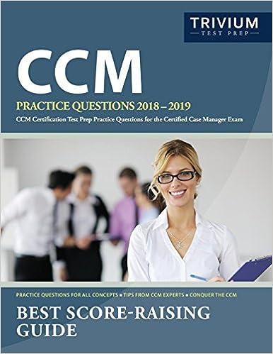 CCM Practice Questions 2018-2019: CCM Certification Test Prep ...