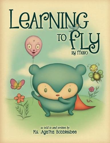 Learning to Fly: By Mebo by Sophie's Tale Publishing