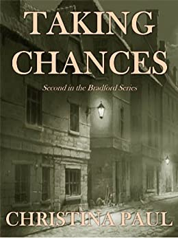 Taking Chances: Second in the Bradford Series by [Paul, Christina]
