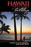 Hawaii the Big Island Trailblazer Where to Hike, Snorkel, Surf, Bike, Drive (Trailblazer Travel Books)